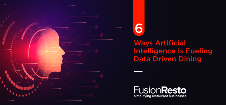 6 Ways Artificial Intelligence Is Fueling Data Driven Dining